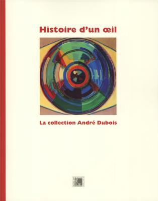 histoire-d-un-oeil-la-collection-andre-dubois-