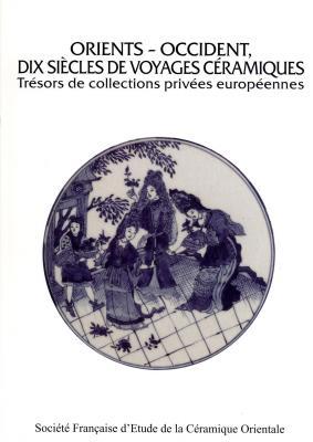 orients-occident-dix-siecles-de-voyages-ceramiques-