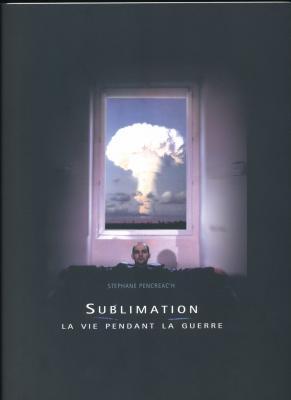 stephane-pencreac-h-sublimation-la-vie-pendant-la-guerre-