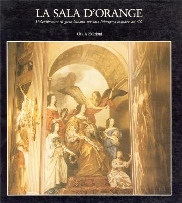 la-sala-d-orange-un-architettura-di-gusto-italiano-per-una-principessa-olandese-del-600-