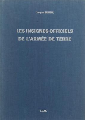 les-insignes-officiels-de-l-armee-de-terre-tome-1