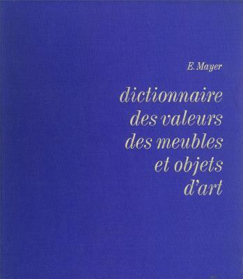 mayer-dictionnaire-des-valeurs-des-meubles-et-objets-d-art-1982