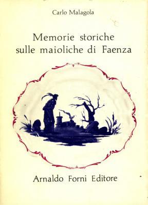 memorie-storiche-sulle-maioliche-di-faenza