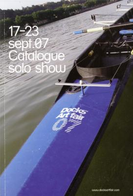 catalogue-dock-art-fair-solo-show-17-23-septembre-2007-