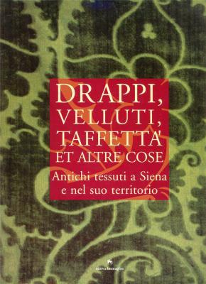 drappi-velluti-taffetta-et-altre-cose-antichi-tessuti-a-siena-e-nel-suo-territorio