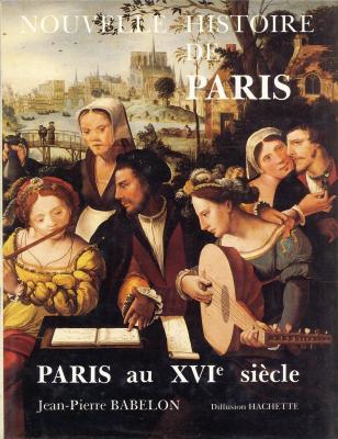 nouvelle-histoire-de-paris-paris-au-xvie-siEcle-