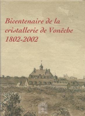 bicentenaire-de-la-cristallerie-de-voneche-1802-2002