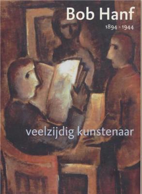 bob-hanf-1894-1944-veelzijdig-kunstenaar