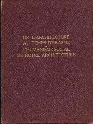 de-l-architecture-au-temps-d-erasme-a-l-humanisme-social-de-notre-architecture