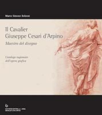 il-cavaliergiuseppe-cesari-d-arpino-maestro-del-del-disegno-catalogo-ragionato-dell-opera-grafic