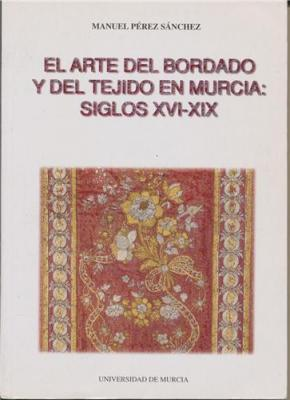 el-arte-del-bordado-y-del-tejido-en-murcia-siglos-xvi-xix