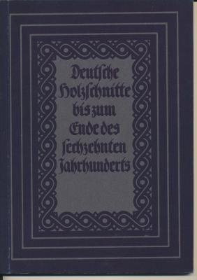 deutsche-holzschnitte-bis-zum-ende-des-sechzehnten-jahrhunderts