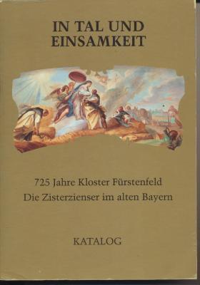 in-tal-und-einsamkeit-725-jahre-kloster-fUrstenfeld-band-i-katalog