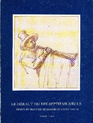 le-heraut-du-dix-septieme-siecle-dessins-et-gravures-de-jacques-de-gheyn-ii-et-iii