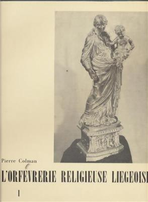 l-orfevrerie-religieuse-liegeoise-du-xve-siecle-a-la-revolution