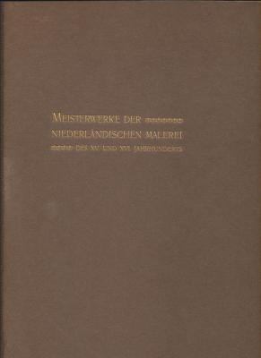 meisterwerke-der-niederlÄndischen-malerei-des-xv-u-xvi-jahrhunderts-auf-der-ausstellung-zu-brUgge