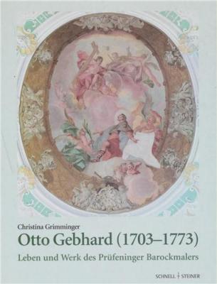 otto-gebhard-1703-1773-leben-und-werk-des-prUfeninger-barockmalers-