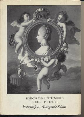 schloss-charlottenburg-berlin-preussen-festschrift-fUr-margarete-kUhn