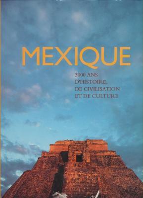 mexique-3-000-ans-d-histoire-de-civilisation-et-de-culture-copie-