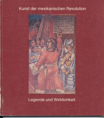 kunst-der-mexikanischen-revolution-legende-und-wirklichkeit