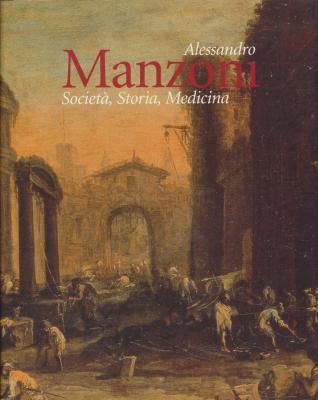 alessandro-manzoni-societa-storia-medicina