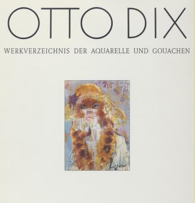 otto-dix-werkverzeichnis-des-aquarelle-und-gouachen