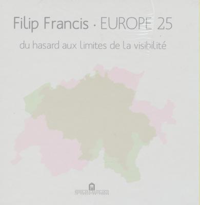 filip-francis-europe-25-du-hasard-aux-limites-de-la-visibilite