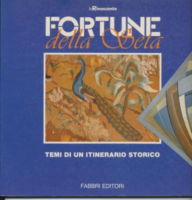 fortune-della-seta-temi-di-un-itinerario-storico-