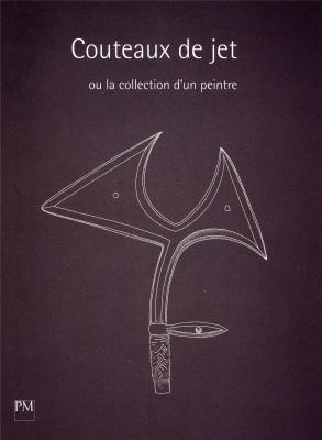 couteaux-de-jet-ou-la-collection-d-un-peintre-