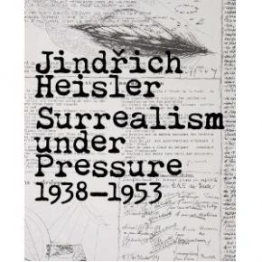jindrich-heisler-surrealism-under-pressure-1938-1953