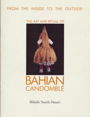 from-the-inside-to-the-outside-the-art-and-ritual-of-bahian-candomble