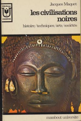 les-civilisations-noires-histoire-techniques-arts-societes