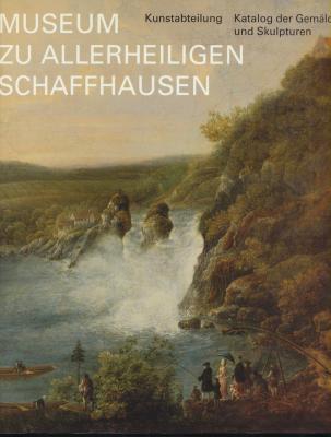 museum-zu-allerheiligen-schaffhausen-kunstabteilung-katalog-der-gemÄlde-und-skulpturen
