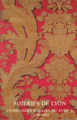 soieries-de-lyon-commandes-royales-au-xviiie-siecle-1730-1800-