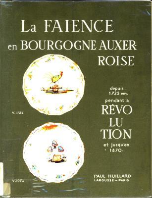 la-faience-en-bourgogne-auxerroise-depuis-1725-env-pendant-la-revolution-et-jusqu-en-1870-