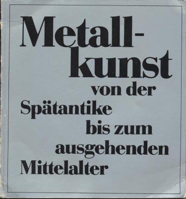 metallkunst-von-der-spatantike-bis-zum-ausgehenden-mittelalter-