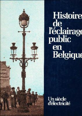 histoire-de-l-Eclairage-public-en-belgique-un-siEcle-d-ElectricitE