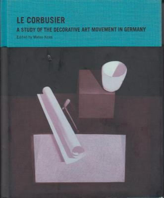 le-corbusier-a-study-of-the-decorative-art-mouvement-in-germany