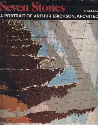 seven-stones-a-portrait-of-arthur-erickson-architect-