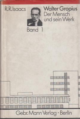 walter-gropius-der-mensch-und-sein-werk-band-1