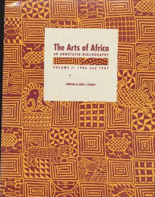 the-arts-of-africa-an-annotated-bibliography-volume-i-1986-and-1987