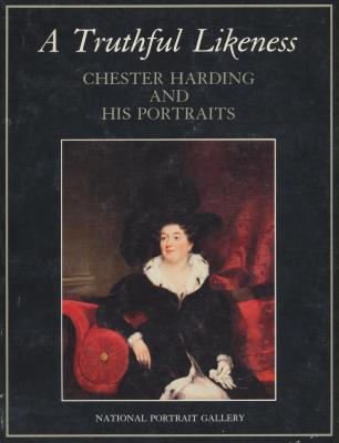 a-truthful-likeness-chester-harding-and-his-portraits