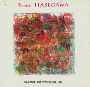 shoichi-hasegawa-das-graphische-werk-1962-1987-catalogue-raisonne-de-l-oeuvre-grave-