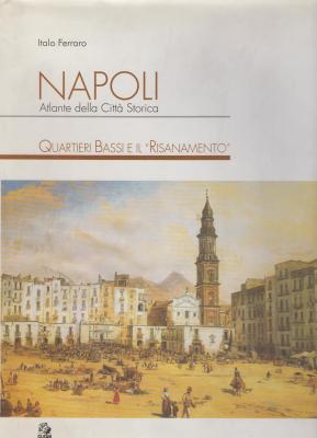 napoli-atlante-della-citta-storica-quartieri-bassi-e-il-«risanamento»