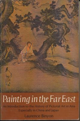 painting-in-the-far-east-an-introduction-to-the-history-of-pictorial-art-in-asia-especially-china-a