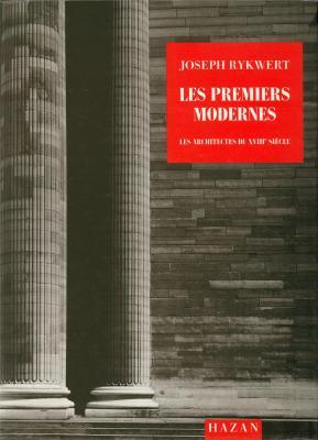 les-premiers-modernes-les-architectes-du-xviiie-siecle-