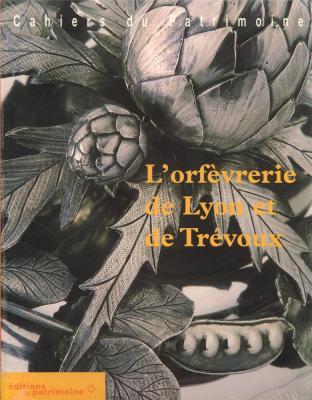 l-orfevrerie-de-lyon-et-de-trevoux-du-xve-au-xxe-siecle-