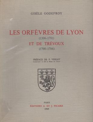 les-orfEvres-de-lyon-1306-1791-et-de-trEvoux-1700-1786-