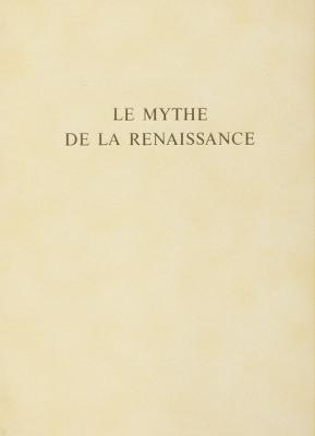 le-mythe-de-la-renaissance-1420-1520