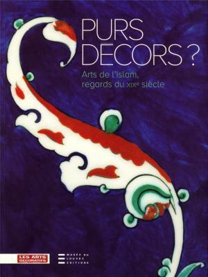 purs-decors-arts-de-l-islam-regards-du-xixe-siecle-